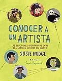 Conocer a un artista: Las conexiones inspiradoras entre los grandes artistas del mundo