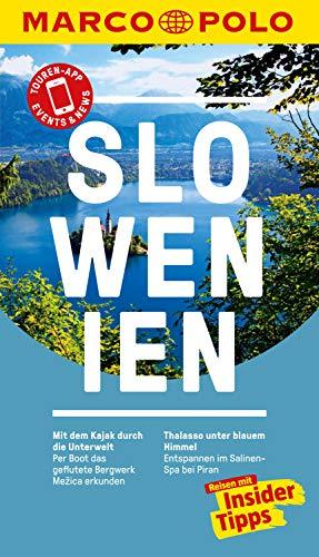 MARCO POLO Reiseführer Slowenien: Reisen mit Insider-Tipps. Inkl. kostenloser Touren-App und Event&News (MARCO POLO Reiseführer E-Book)