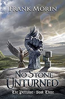 No Stone Unturned (The Petralist Book 3) by [Frank Morin, Brad Fraunfelter, Jared Blando, Joshua Essoe]