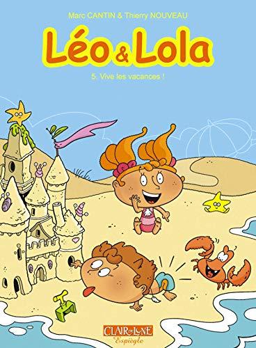 Léo & Lola T5: Vive les vacances !