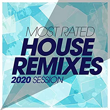 Most Rated House Remixes 2020 Session