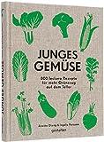 Junges Gemüse: 800 leckere Rezepte für mehr Grünzeug auf dem Teller.