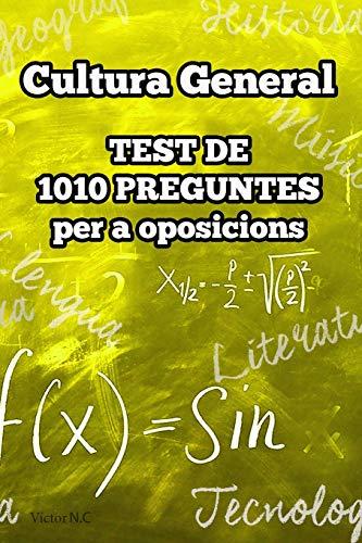Cultura General: Test de 1010 preguntes per a oposicions