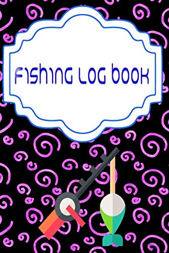Fishing Log Book Lists: Fishing Logbook Is A Hassle Pulling Size 6 X 9