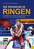 Die Techniken im Ringen: Das offizielle Buch zur Vorbereitung auf das Ringkampf-Abzeichen RiKa des DRB in den Stufen Bronze, Silber und Gold - Lothar Ruch
