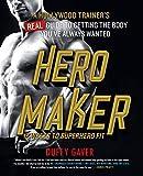 Hero Maker: 12 Weeks to Superhero Fit: A...