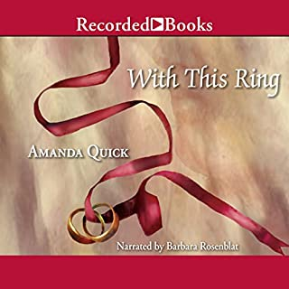 With This Ring                   By:                                                                                                                                 Amanda Quick                               Narrated by:                                                                                                                                 Barbara Rosenblat                      Length: 11 hrs and 26 mins     619 ratings     Overall 4.2