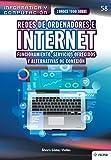 Conoce todo sobre Redes de ordenadores e Internet: Funcionamiento, servicios ofrecidos y alternativas de conexión: 58 (Colecciones ABG - Informática y Computación)