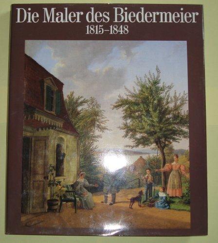 Die Maler des Biedermeier 1815 - 1848
