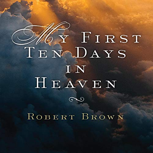 My First Ten Days in Heaven audiobook cover art