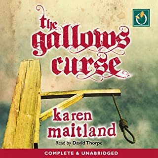 The Gallows Curse                   By:                                                                                                                                 Karen Maitland                               Narrated by:                                                                                                                                 David Thorpe                      Length: 19 hrs and 49 mins     390 ratings     Overall 4.0