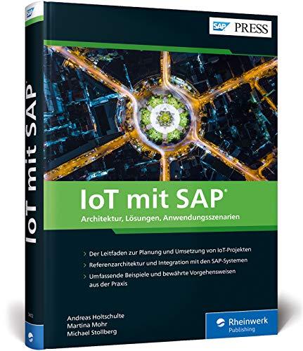 IoT mit SAP: Architektur, Lösungen und Anwendungsszenarien für das Internet der Dinge (SAP PRESS)