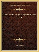 The Ancient Egyptian Pyramid Texts 1910