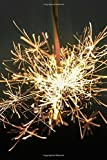 Bright Glowing Sparkler at Night Fireworks Journal: 150 Page Lined Notebook/Diary