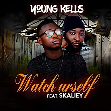 Watch Yourself (feat. Skailey)