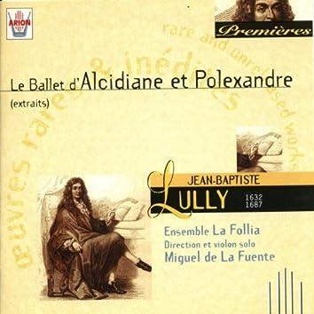 Lully : Le ballet d'Alcidiane et Polexandre