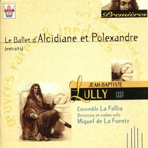 Extrait de la troisième partie du ballet d'Alcidiane et Polexandre: Chaconne des maures