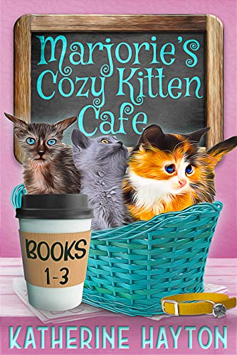 Marjorie's Cozy Kitten Cafe - Books 1-3