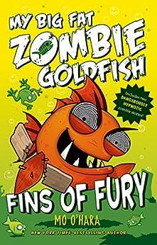 Fins of Fury: My Big Fat Zombie Goldfish by [Mo O'Hara, Marek Jagucki]