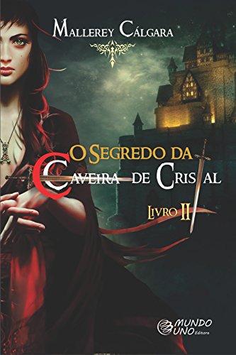 O Segredo da Caveira de Cristal - II : As Sombras Se Movem.