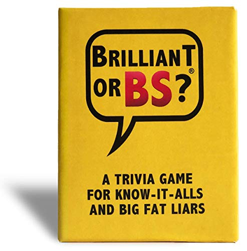 Brilliant or BS? - A Trivia Party Game for Know-It-Alls and Big Fat Liars [Hilarious Bluffing Game for 4-6 Players, Family-Friendly, Ages 14+]