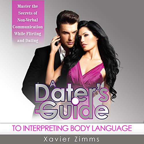 A Dater's Guide to Interpreting Body Language     Master the Secrets of Non-Verbal Communication While Flirting & Dating              By:                                                                                                                                 Xavier Zimms                               Narrated by:                                                                                                                                 Erin B. Lillis                      Length: 1 hr and 10 mins     16 ratings     Overall 3.5