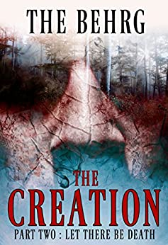 The Creation: Let There Be Death (The Creation Series Book 2) by [The Behrg]