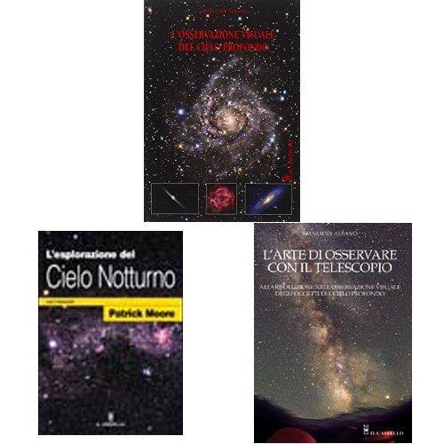 L'osservazione del celo: L'osservazione visuale del cielo profondo + L'esplorazione del cielo notturno con il binocolo + L'arte di osservare...