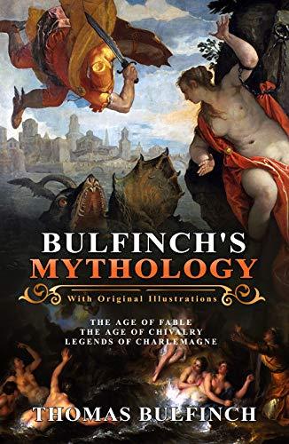 Bulfinch's Mythology : (Illustrated) With Original Illustrations