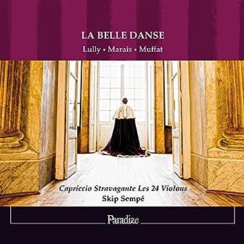 Lully, Marais & Muffat: La belle danse