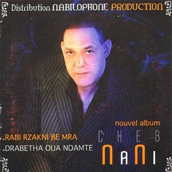 Cheb Nani, Rabi Rzakni Be Mra