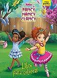 Fancy Nancy Clancy. Libro para colorear (Disney. Fancy Nancy Clancy)