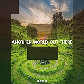 Another World Out There