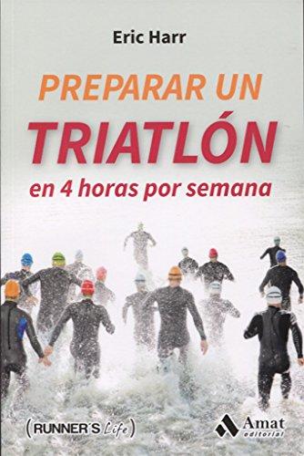 Preparar un triatlon en 4 horas por semana (Runner's Life)