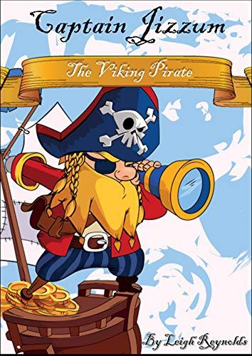 Captain Jizzum: The Viking pirate (English Edition)