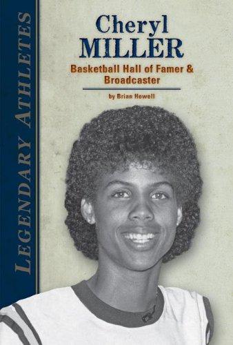 Cheryl Miller: Basketball Hall of Famer & Broadcaster (Legendary Athletes)