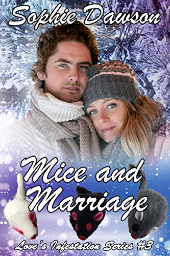 Book: Mice and Marriage (Love's Infestation Book 3) by Sophie Dawson