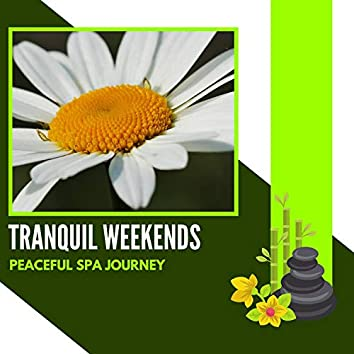 Tranquil Weekends - Peaceful Spa Journey