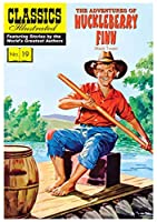 The Adventures of Huckleberry Finn (Classics Illustrated)