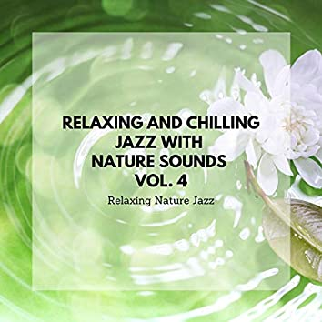 Relaxing and Chilling Jazz with Nature Sounds Vol. 4