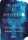 Tú eres el universo. Una nueva alianza entre ciencia y espiritualidad, un nuevo futuro de posibilidades infinitas (Conciencia global)