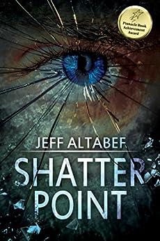 Shatter Point: A Gripping Suspense Thriller (A Point Thriller Book 2) by [Jeff Altabef, Lane Diamond, Megan Harris]