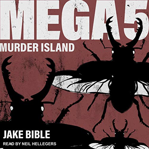 Mega 5: Murder Island     Mega Series, Book 5              By:                                                                                                                                 Jake Bible                               Narrated by:                                                                                                                                 Neil Hellegers                      Length: 8 hrs     8 ratings     Overall 4.3
