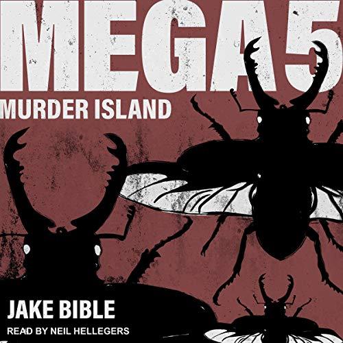 Mega 5: Murder Island     Mega Series, Book 5              De :                                                                                                                                 Jake Bible                               Lu par :                                                                                                                                 Neil Hellegers                      Durée : 8 h     Pas de notations     Global 0,0
