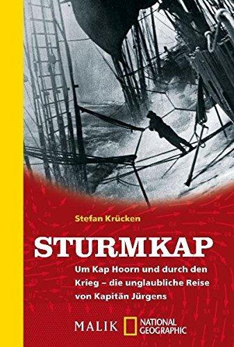 Sturmkap: Um Kap Hoorn und durch den Krieg - die unglaubliche Reise von Kapitän Jürgens by Stefan Krücken (2011-04-01)