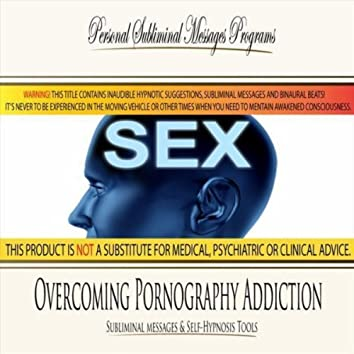 Overcoming Pornography Addiction - Subliminal