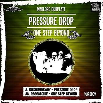 Pressure Drop / One Step Beyond