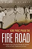Fire Road: The Napalm Girl's Journey...