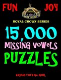 15,000 Missing Vowels Puzzles: Improve Your IQ While Having Fun