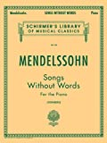 Songs without Words: Schirmer Library of Classics Volume 58 Piano Solo (Schirmer's Library of Musical Classics)
